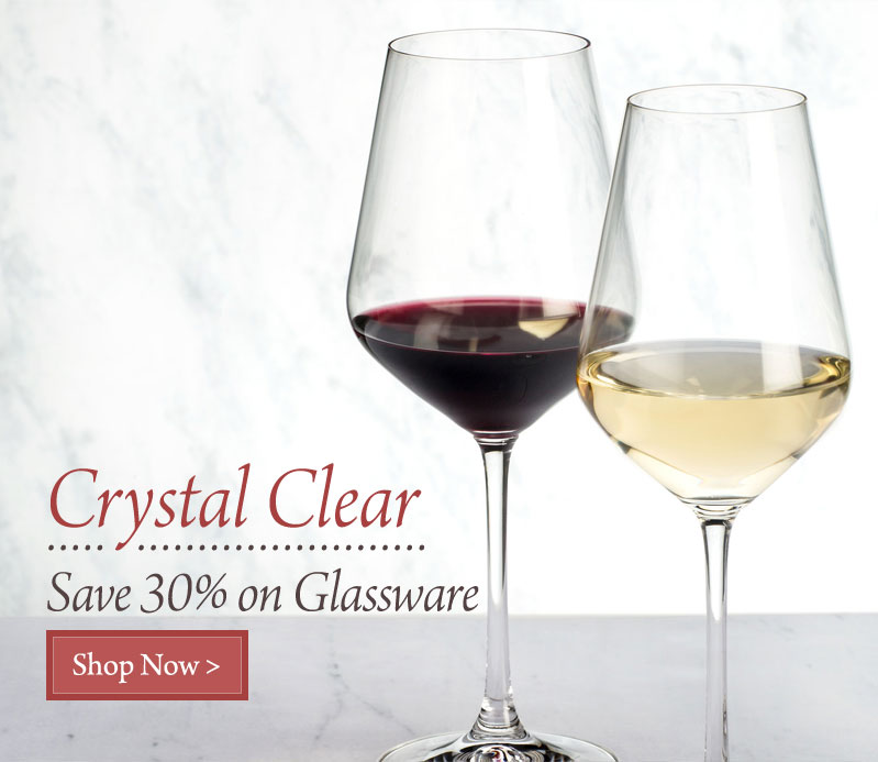 Crystal Clear - Save 30% on Glassware!